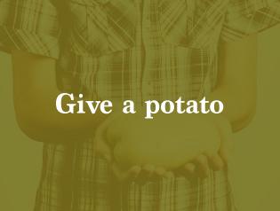 GIVE A POTATO