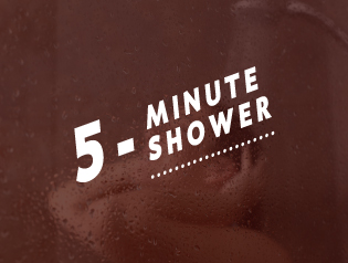 5-MINUTE SHOWER