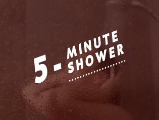 5-MINUTE SHOWER